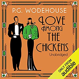 Love Among the Chickens                   By:                                                                                                                                 P. G. Wodehouse                               Narrated by:                                                                                                                                 Jonathan Cecil                      Length: 5 hrs     8 ratings     Overall 3.8