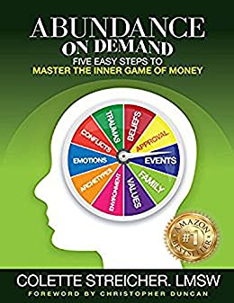 Abundance On Demand: Five Easy Steps to Master The Inner Game of Money by [Colette Streicher, Christopher Duncan]