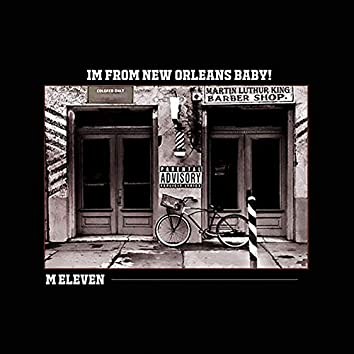 Im from New Orleans Baby