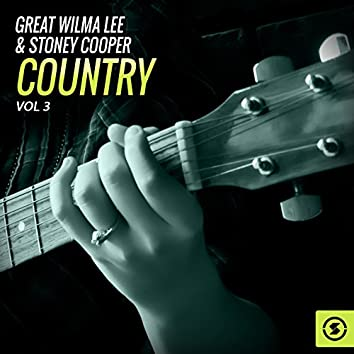 The Great Wilma Lee & Stoney Cooper Country, Vol. 3