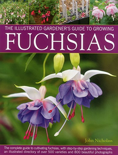 The Illustrated Gardener's Guide to Growing Fuchsias