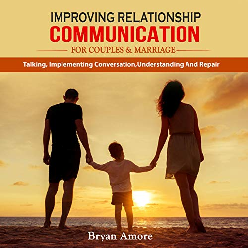 Improving Relationship Communication for Couples and Marriage cover art