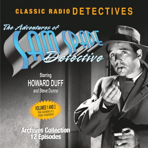 The Adventures of Sam Spade, Detective: Volumes One & Two audiobook cover art