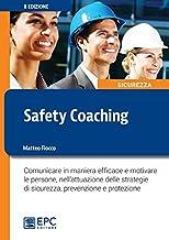 Safety Coaching: Comunicare in maniera efficace e motivare le persone, nell'attuazione delle strategie di sicurezza, prevenzione e protezione (Italian Edition)