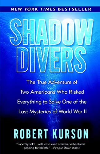 [Paperback] [Robert Kurson] Shadow Divers: The True Adventure of Two Americans Who Risked Everything to Solve One of The Last Mysteries of World War II