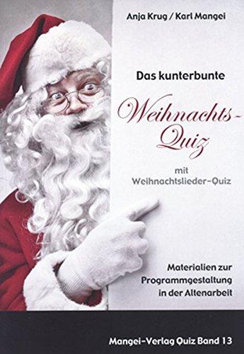 Das kunterbunte Weihnachtsquiz mit Weihnachtslieder-Quiz: Zur Programmgestaltung und zum Gedächtnistraining in der Altenarbeit