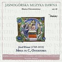 ヤスナ・グラ修道院の音楽 Vol.49 - Music from Jasna Gora Vol. 49 - Elsner: Mass in C, Offertories, etc. -