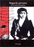 Regards persans - Iran, une révolution photographique