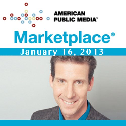 Marketplace, January 16, 2013 audiobook cover art