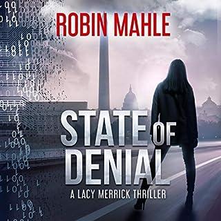 State of Denial     A Lacy Merrick Thriller, Book 1              Autor:                                                                                                                                 Robin Mahle                               Sprecher:                                                                                                                                 Caroline McLaughlin                      Spieldauer: 7 Std. und 33 Min.     Noch nicht bewertet     Gesamt 0,0