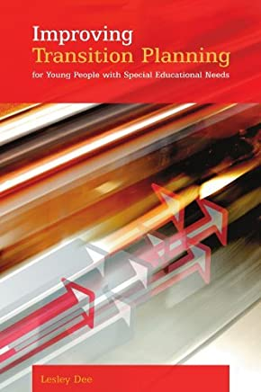 Improving Transition Planning For Young People With Special Educational Needs (English Edition)