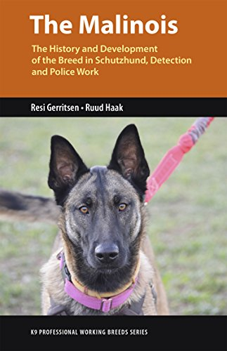 The Malinois: The History and Development of the Breed in Schutzhund, Detection and Police Work (K9 Professional Working Breeds Series)