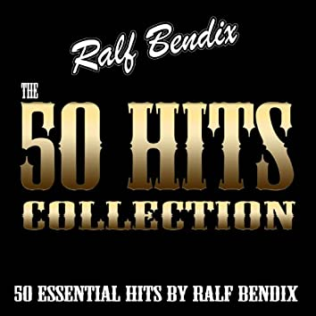 The 50 Hits Collection (50 Essential Hits By Ralf Bendix)