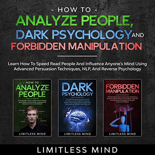 How to Analyze People, Dark Psychology and Forbidden Manipulation Audiobook By Limitless Mind cover art