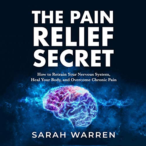 The Pain Relief Secret audiobook cover art
