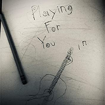 Playing For You