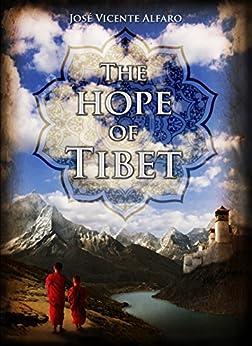 The hope of Tibet: A Novel by [José Vicente Alfaro, Christy Cox]