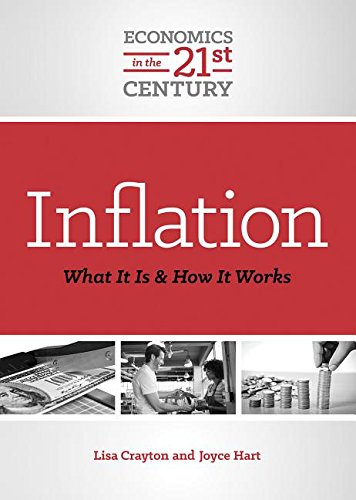 Compare Textbook Prices for Inflation: What It Is and How It Works Economics in the 21st Century  ISBN 9780766072480 by Crayton, Lisa A