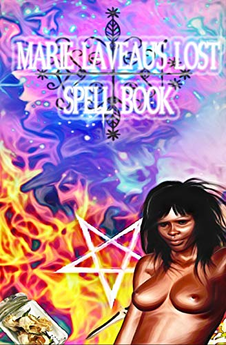 Marie Laveau's Lost Spell Book: The Voodoo Queen