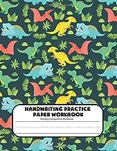 Handwriting Practice Paper Workbook Primary Composition Notebook: Dinosaur Journal Blank Dotted Writing Sheets Notebook For Preschool And Kindergarten ... For Preschoolers) (jurassic world journal)