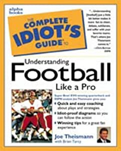 The Complete Idiot's Guide to Understanding Football Like aPro