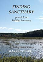 Finding Sanctuary: Ipswich River Wildlife Sanctuary