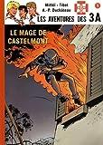 Les aventures des 3A, Tome 1 - Le mage de Castelmont