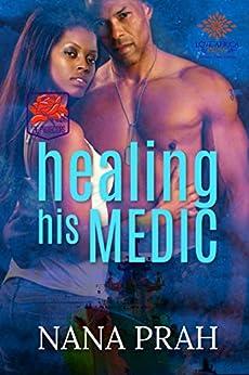 Healing His Medic (The Protectors Book 1) by [Nana  Prah]