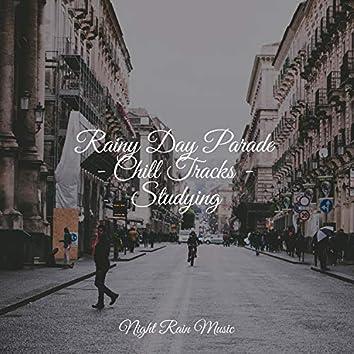 Rainy Day Parade - Chill Tracks - Studying