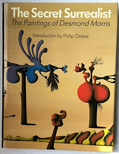 The Secret Surrealist: Paintings of Desmond Morris