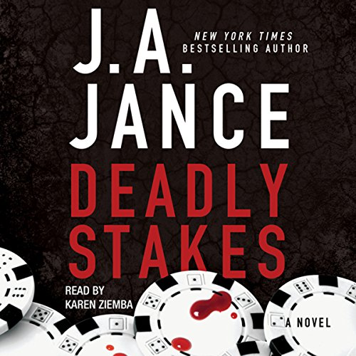 Deadly Stakes     Ali Reynolds, Book 8              By:                                                                                                                                 J. A. Jance                               Narrated by:                                                                                                                                 Karen Ziemba                      Length: 9 hrs and 10 mins     266 ratings     Overall 4.4