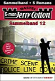 Jerry Cotton Sammelband 12 - Krimi-Serie: 5 Romane in einem Band (Jerry Cotton Sammelbände)