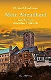 Mein Abendland: Geschichten deutscher Herkunft (Literarische Publizistik)