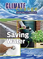 Saving Water (Climate Change: Problems and Progress)