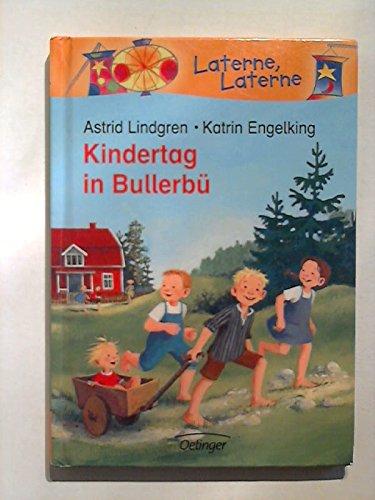 Kindertag in Bullerbü. Von Lindgren,