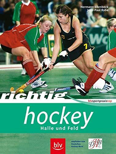 Richtig Hockey: Halle und Feld empfohlen vom Dt. Hockey Bund (BLV Sportpraxis Top)