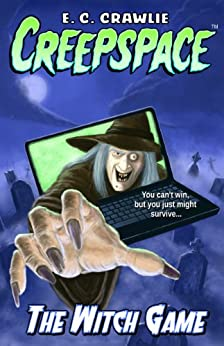 [E. C. Crawlie]のCreepspace: The Witch Game (English Edition)