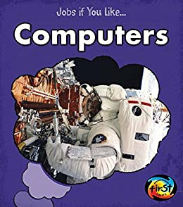 Computers (Jobs If You Like…)