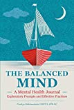 The Balanced Mind: A Mental Health Journal: Exploratory Prompts and Effective Practices (Paperback)