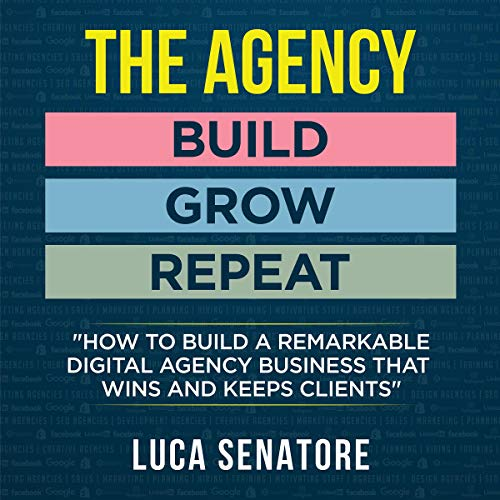 The Agency: Build - Grow - Repeat cover art