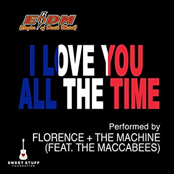 I Love You All the Time (Play It Forward Campaign) [feat. The Maccabees]