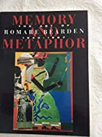 Memory and Metaphor: Art of Romare Bearden, 1940-87