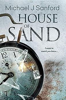 House of Sand: A Dark Psychological Thriller by [Michael J Sanford]