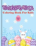 Easter Coloring Book For Kids Ages 4-8: Easy Fun Bunny Coloring Pages Featuring Super Cute and Adorable Bunnies, Bunny Coloring Book