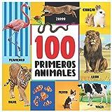 Primeros 100 Animales: Primer libro de palabras de animales y pájaros para niños (Animales salvajes, Animales de granja, Animales de compañía, Pájaros, Animales de mar)