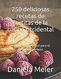 250 deliciosas recetas de tortitas de la cocina occidental: Rápido, barato y fácil para el desayuno perfecto