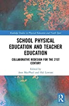 School Physical Education and Teacher Education: Collaborative Redesign for the 21st Century (Routledge Studies in Physical Education and Youth Sport) (English Edition)