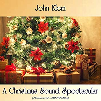 A Christmas Sound Spectacular (Remastered 2018 - Mono Edition)