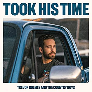 Took His Time (feat. The Country Boys)