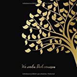 Wir werden Dich vermissen: Kondolenzbuch zum Auslegen auf der Trauerfeier oder Beerdigung • Erinnerungen an einen geliebten Menschen festhalten • ... von Erinnerungen • Motiv: Baum in Gold